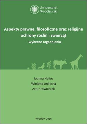 Aspekty prawne, filozoficzne i religijne ochrony roślin i zwierząt – wybrane zagadnienia