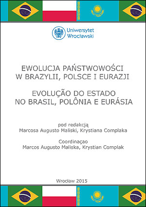 Ewolucja państwowości w Brazylii, Polsce i Eurazji. Evolução do Estado no Brasil, Polônia e Eurásia