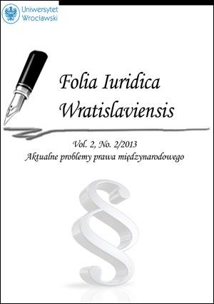 Folia Iuridica Wratislaviensis, Vol. 2, No. 2. Aktualne problemy prawa międzynarodowego