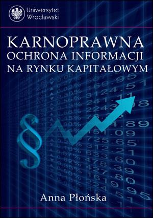 Karnoprawna ochrona informacji na rynku kapitałowym