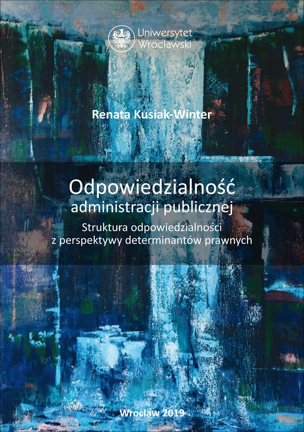 Odpowiedzialność administracji publicznej. Struktura odpowiedzialności z perspektywy determinantów prawnych