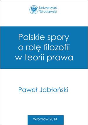 Polskie spory o rolę filozofii w teorii prawa