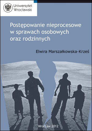 Postępowanie nieprocesowe w sprawach osobowych oraz rodzinnych
