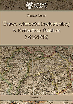 Prawo własności intelektualnej w Królestwie Polskim (1815-1915)