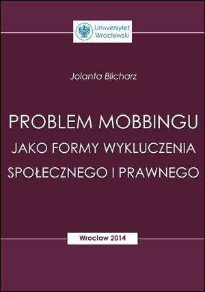 Problem mobbingu jako formy wykluczenia społecznego i prawnego