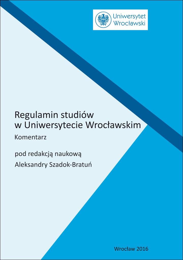 Regulamin studiów w Uniwersytecie Wrocławskim. Komentarz
