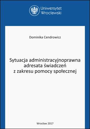 Sytuacja administracyjnoprawna adresata świadczeń z zakresu pomocy społecznej