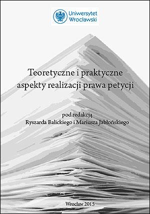 Teoretyczne i praktyczne aspekty realizacji prawa petycji