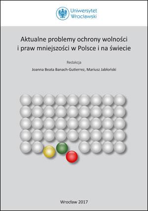 Aktualne problemy ochrony wolności i praw mniejszości w Polsce i na świecie